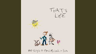 Play That's Life (feat. Mac Miller & Sia)