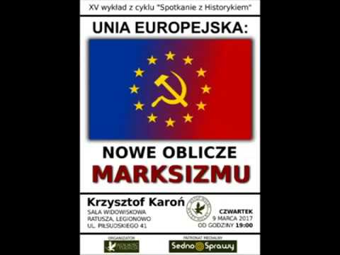 Krzysztof Karoń   Unia Europejska   Nowe Oblicze Marksizmu (poprawiony dźwięk)