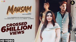 MAUSAM (Official Video) Anshul Seth Ft Sameeksha Sud & Bhavin Bhanushali | Dinesh S | Vibhas