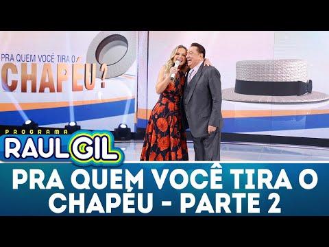 Pra Quem Você Tira o Chapéu? com Eliana - Parte 2 - 07/07/18 | Programa Raul Gil