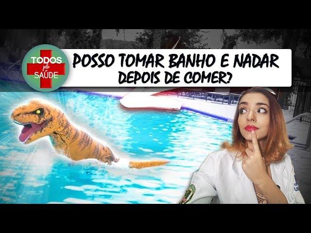 POSSO TOMAR BANHO DEPOIS DE COMER?