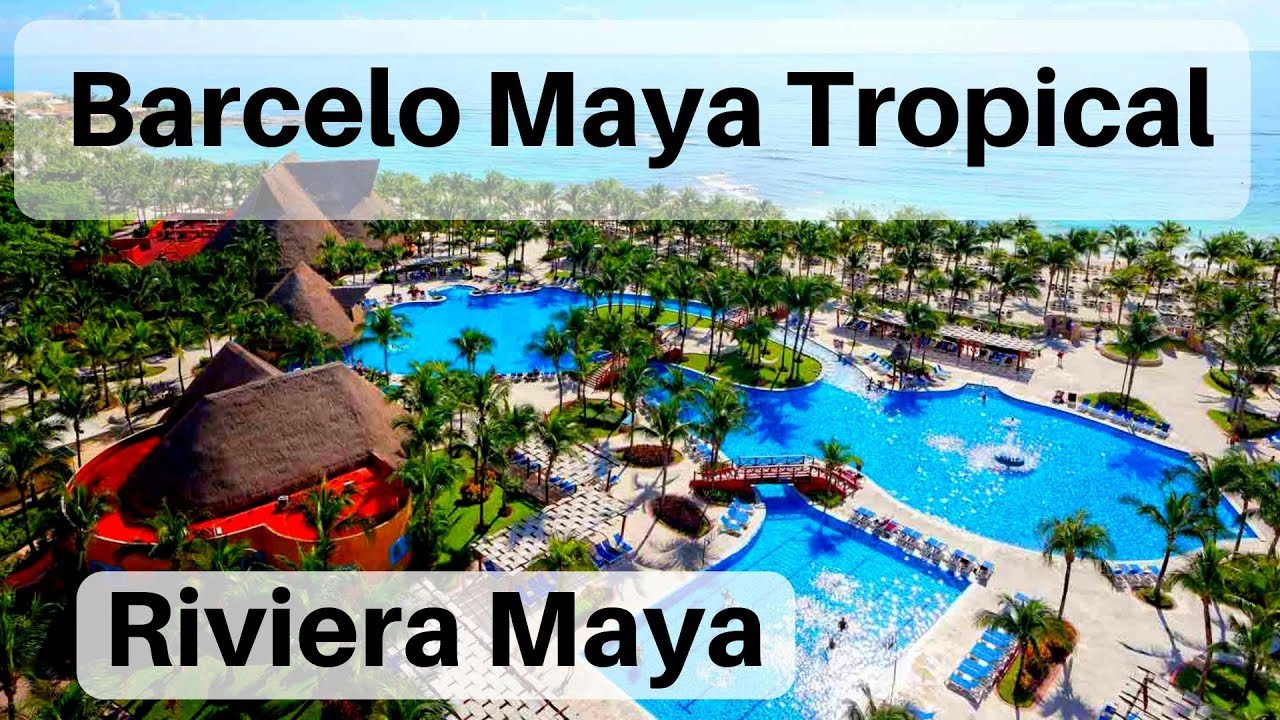 Barcelo Maya Tropical Resort Tour You