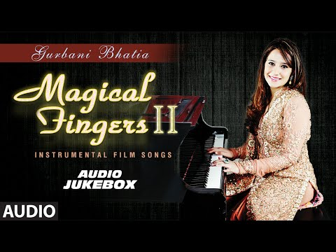 Magical Fingers 2  Instrumental Hindi Film Song  Gurbani Bhatia