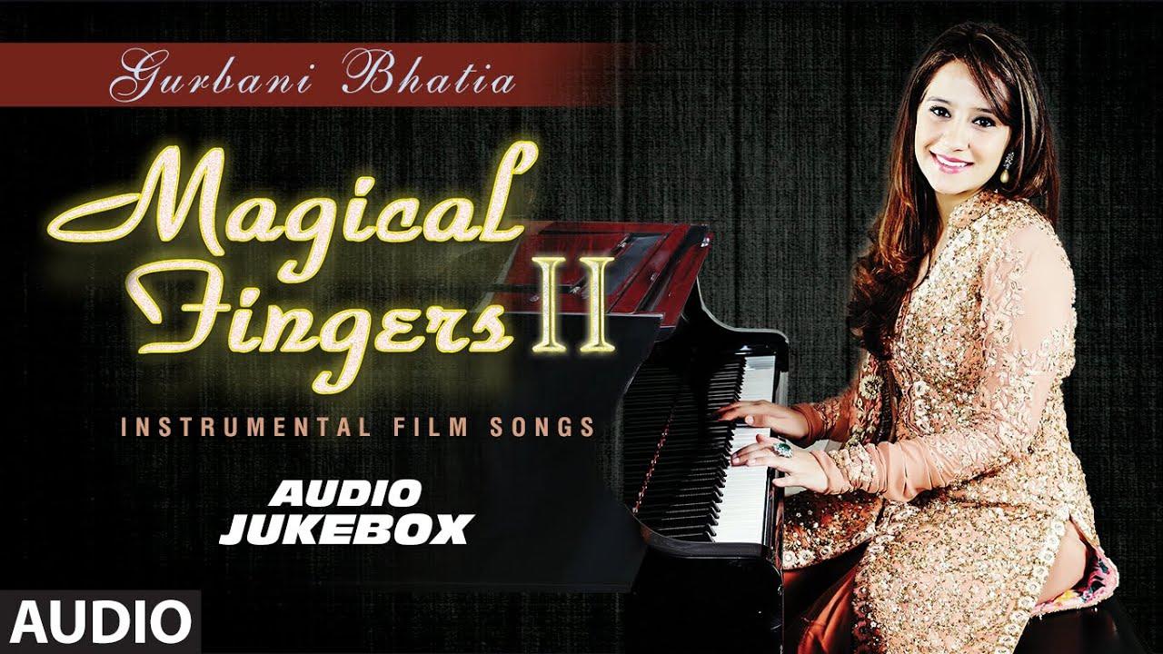 Magical Fingers 2 - Instrumental Hindi Film Song By Gurbani Bhatia