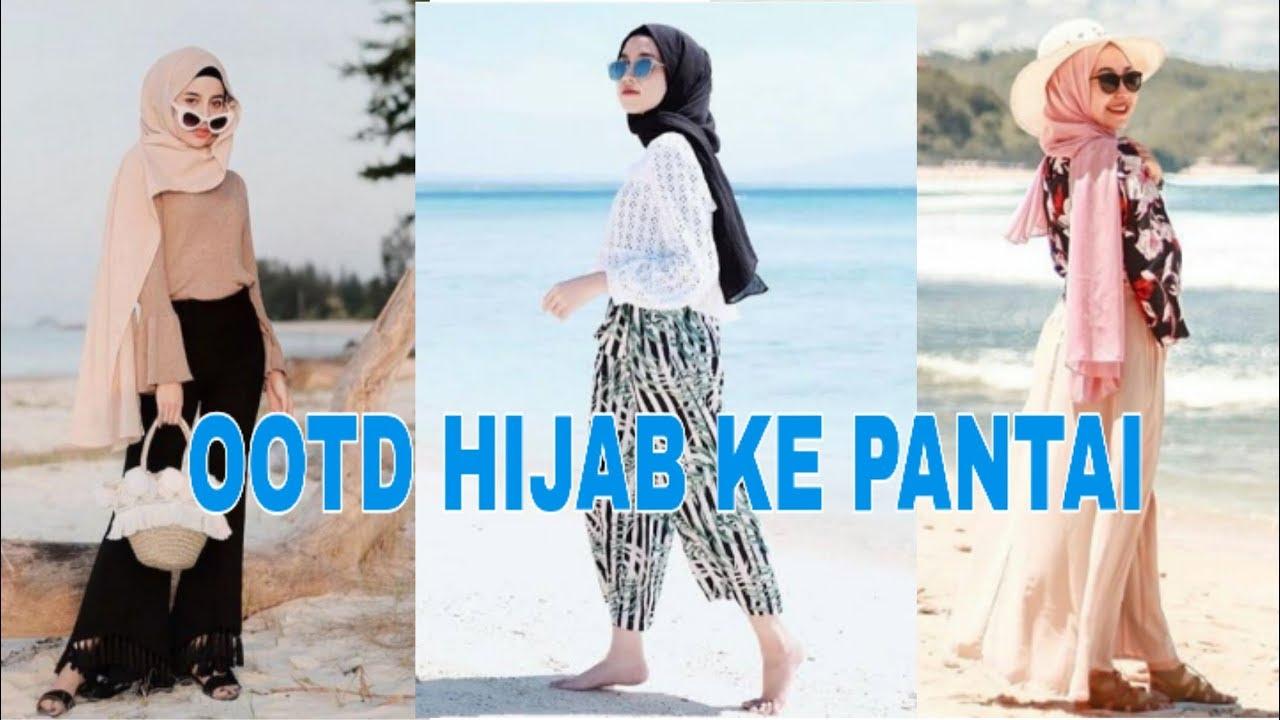 Style Ootd Hijab Ke Pantai Ala Selegram Youtube