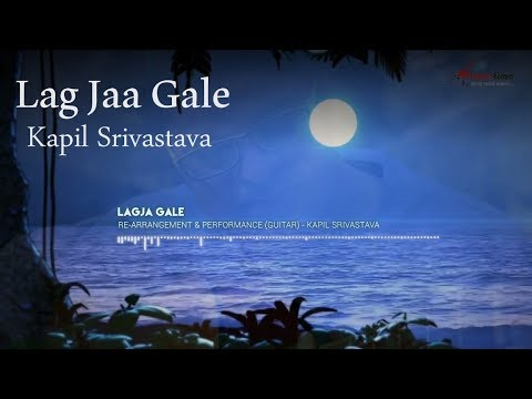 Lag Jaa Gale Acoustic Guitar Cover By Kapil Srivastava Guitarmonk