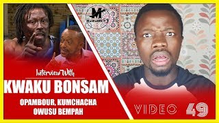 KWAKU BONSAM CR@SHES with OPAMBOUR, KUMCHACHA & OWUSU BEMPAH