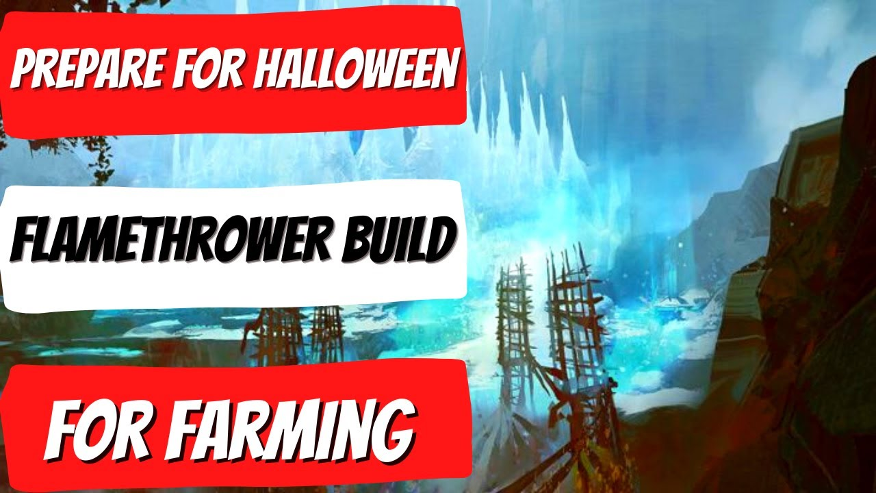 Preparation For Gw2 Halloween 2020 Scrapper Flamethrower Build For Farming | Prepare For Halloween