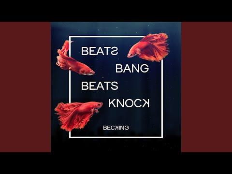 Beats Bang, Beats Knock
