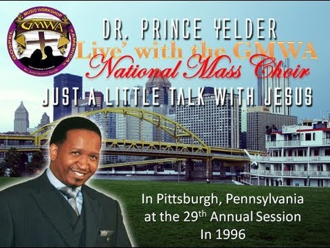 Just a Little Talk With Jesus, The GMWA National Mass Choir Featuring Dr. Prince Yelder