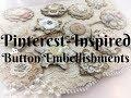 Button Embellishments for Junk Journals   Pinterest-Inspired