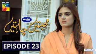 Mohabbatain Chahatain Episode 23 | Digitally Presented By Master Paints | HUM TV Drama | 8 Apr 2021