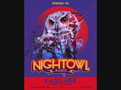 Night Owl Radio 116 ft  Kaskade Takeover (Guest Mix)