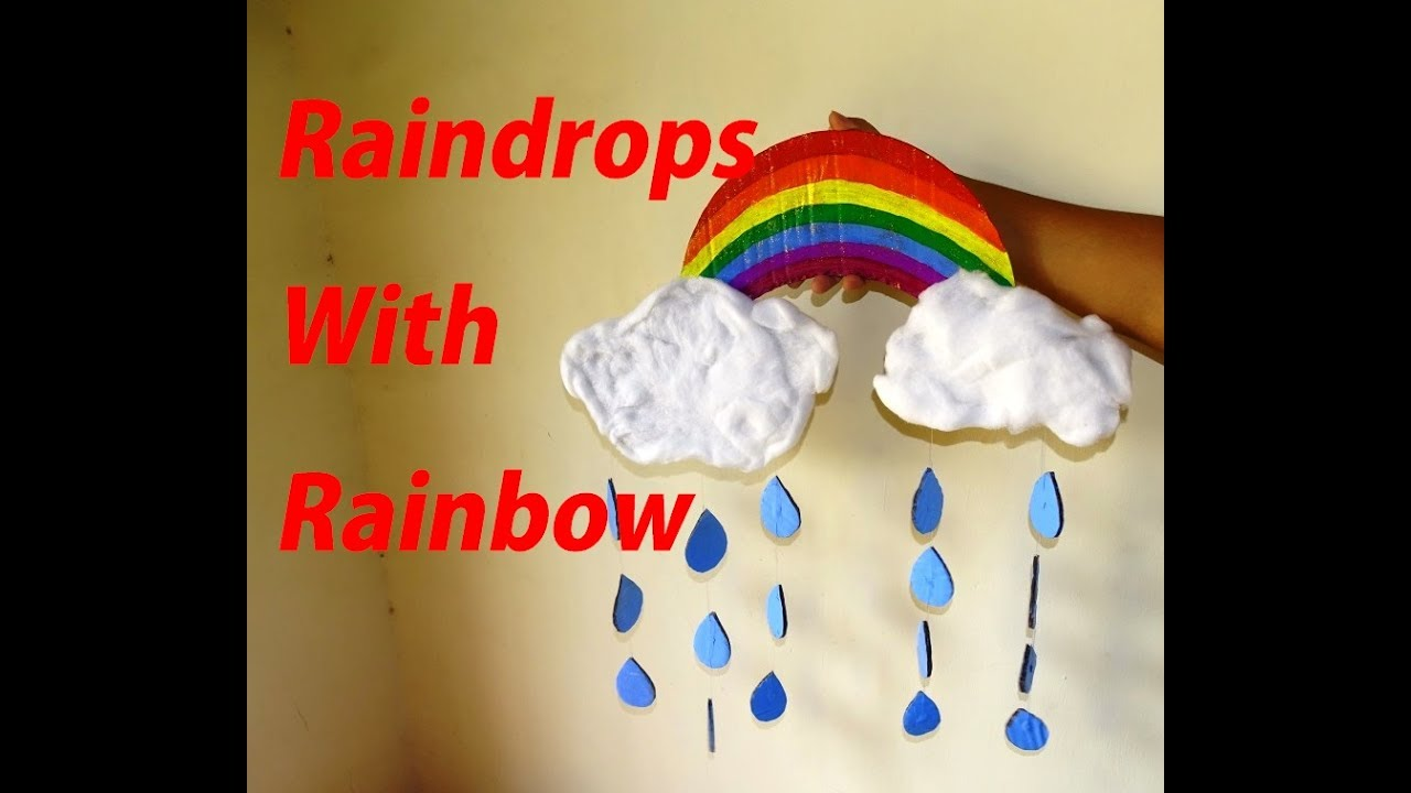 How To Make Raindrops With Rainbow Easy Kids Craft Project Youtube