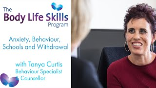 Body Life Skills - Anxiety, Behaviour, Schools and Withdrawal