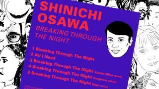 Shinichi Osawa - Breaking Through the Night (Korgbrain Remix)