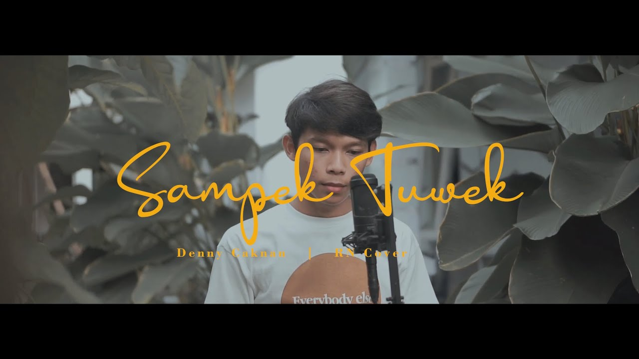 Denny Caknan - Sampek Tuwek - RN Cover - YouTube