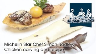 Michelin Star Chef Simon Radley; Chicken Carving And Recipe
