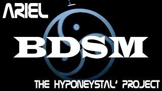 ARIEL & THE HYPONEYSTAL' PROJECT - BDSM