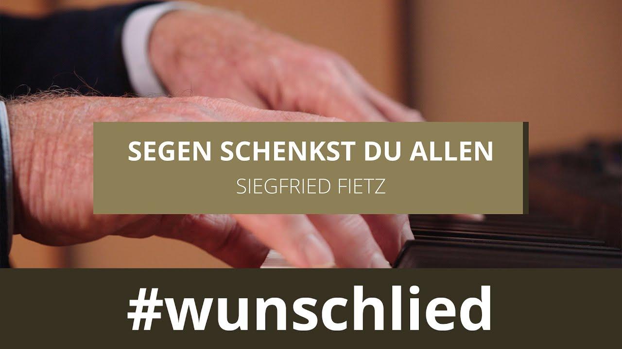 Siegfried Fietz singt 'Segen schenkst du allen' #wunschlied