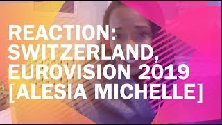 REACTION: Switzerland, Eurovision 2019 [Alesia Michelle]