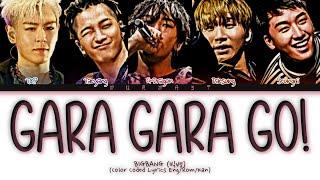 BIGBANG (빅뱅) Gara Gara Go! (ガラガラ GO!!) (Color Coded Lyrics Eng/Rom/Kan)