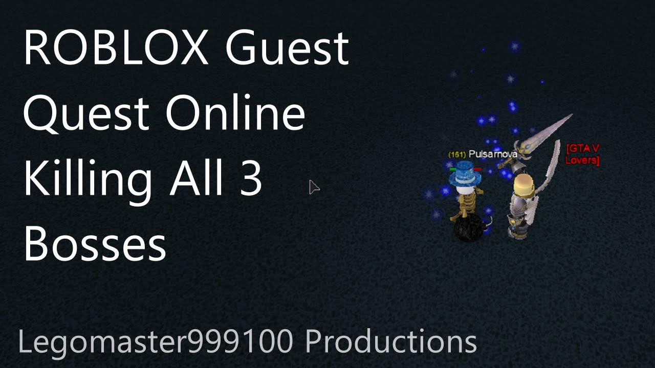 Roblox Guest Quest Online Killing All 3 Bosses By Matthew Mangabang