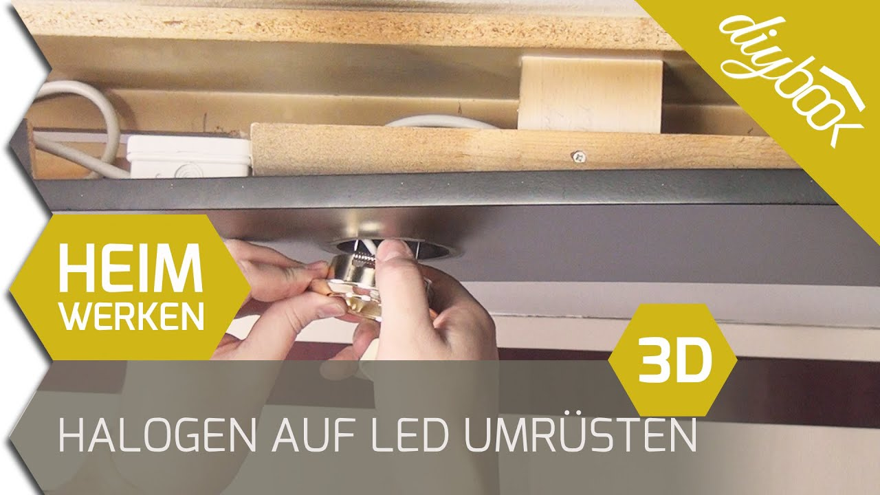 Halogen Auf Led Umrusten Video Anleitung Diybook At
