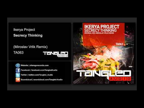 Ikerya Project - Secrecy Thinking (Miroslav Vrlik Remix) [Tangled Audio]