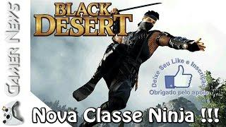 BLACK DESERT - Conheçam o Ninja (versão masculina da kunoichi) -   Trailer Comentado   60fps 1080p