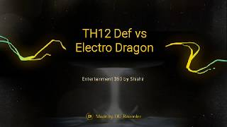 ELECTRIC DRAGONS vs MAX TH12! Clash of Clans Electro Dragon Town Hall 12 Attack.