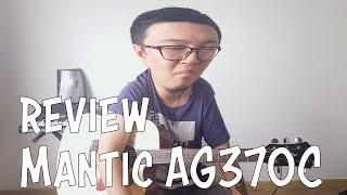 [Review] Đàn Mantic có tốt không? Review Mantic AG370C