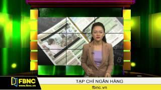 FBNC - 03/07/2015: Tạp Chí Ngân Hàng (Phần 2)