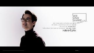 Livestream || See Sing & Share 2 Love The Land || Hà Anh Tuấn, Thu Phương, Phạm Toàn Thắng || Số