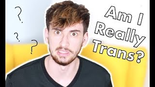 Finding Out if I'm Really Trans