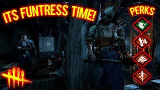 ITS FUNTRESS TIME! - Survivor Gameplay - Dead By Daylight