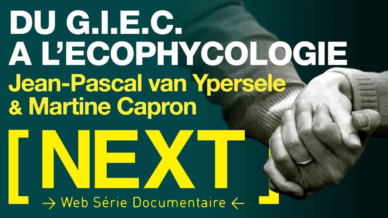 [ NEXT ] EP 9 - DU GIEC A L'ECO-PSYCHOLOGIE : UN COUPLE HORS NORME (J.P. VAN YPERSELE - M. CAPRON)