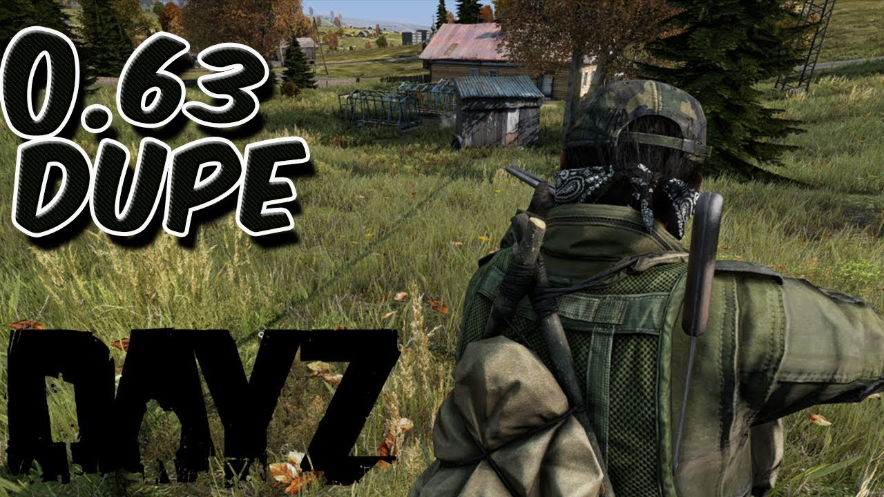 Tutorial] Dayz - 0 63 Dupe - MPGH - MultiPlayer Game Hacking & Cheats