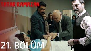 Tatar Ramazan 21. Bölüm