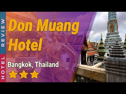 Don Muang Hotel hotel review   Hotels in Bangkok   Thailand Hotels