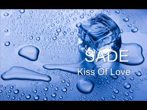 SADE - Kiss Of Love ( HQ )