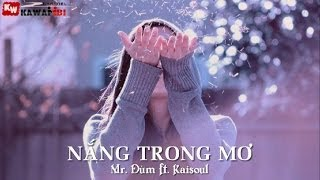 Repeat youtube video Nắng Trong Mơ - Mr. Đùm ft. Kaisoul [ Video Lyrics Kara ]