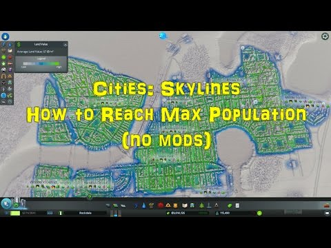 How to reach max population in Cities: Skylines with no mods
