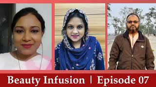 Beauty Infusion | Episode 07
