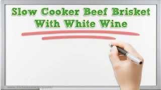 Slow Cooker Beef Brisket With Wine