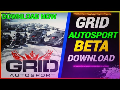 How To Download Grid Autosport Andriod Beta!!Full Information,Requirements