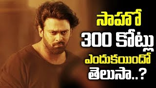 Saaho Budget Increased for 300 Crores Reasons | Prabhas | Tollywood Book