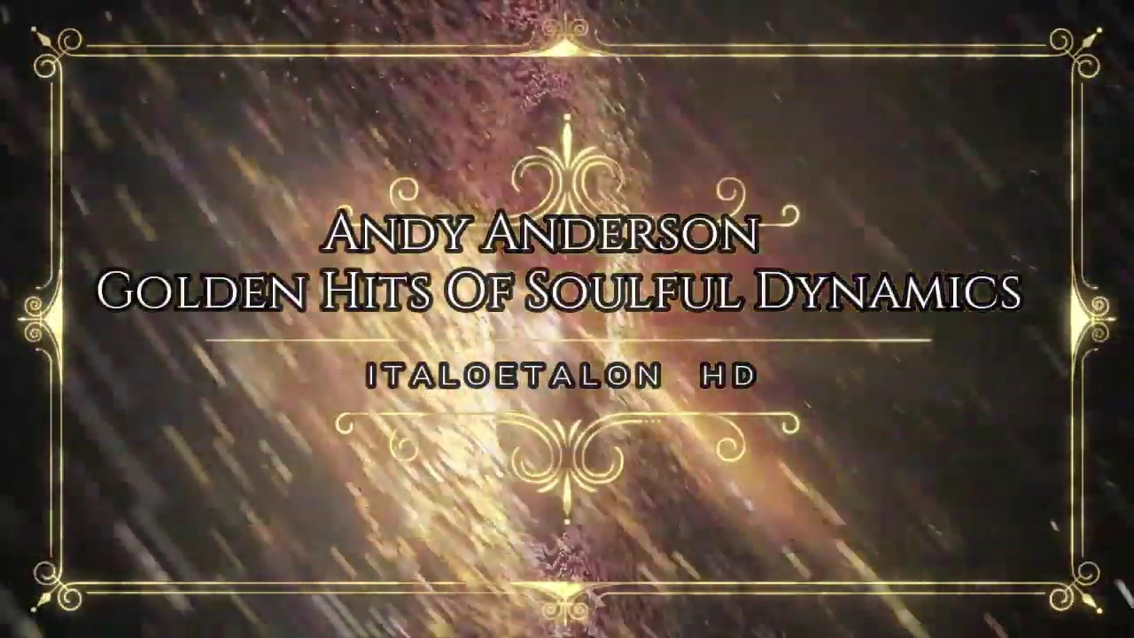 Andy Anderson - Golden Hits Of Soulful Dynamics (Extended Vocal Version)