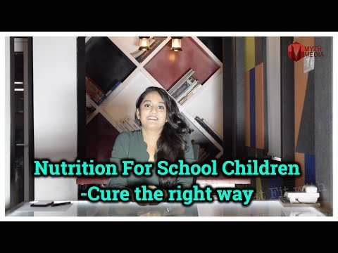 Nutrition For School Children's - Cure the right way   Eat Fit - with Myth Media