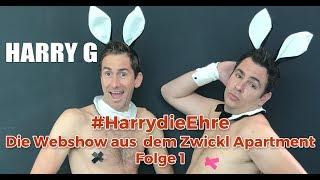 Harry G – #HarrydieEhre-Webshow Folge 1 aus dem Zwickl-Apartment